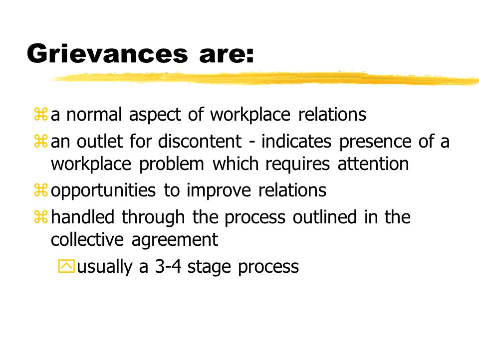 Grievances are: a normal aspect of workplace relations