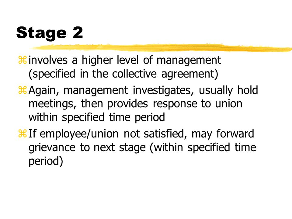 Stage 2 involves a higher level of management (specified in the collective agreement)