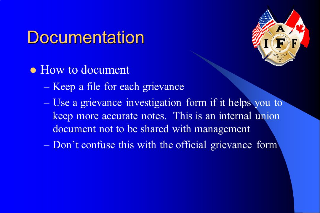 Documentation How to document Keep a file for each grievance