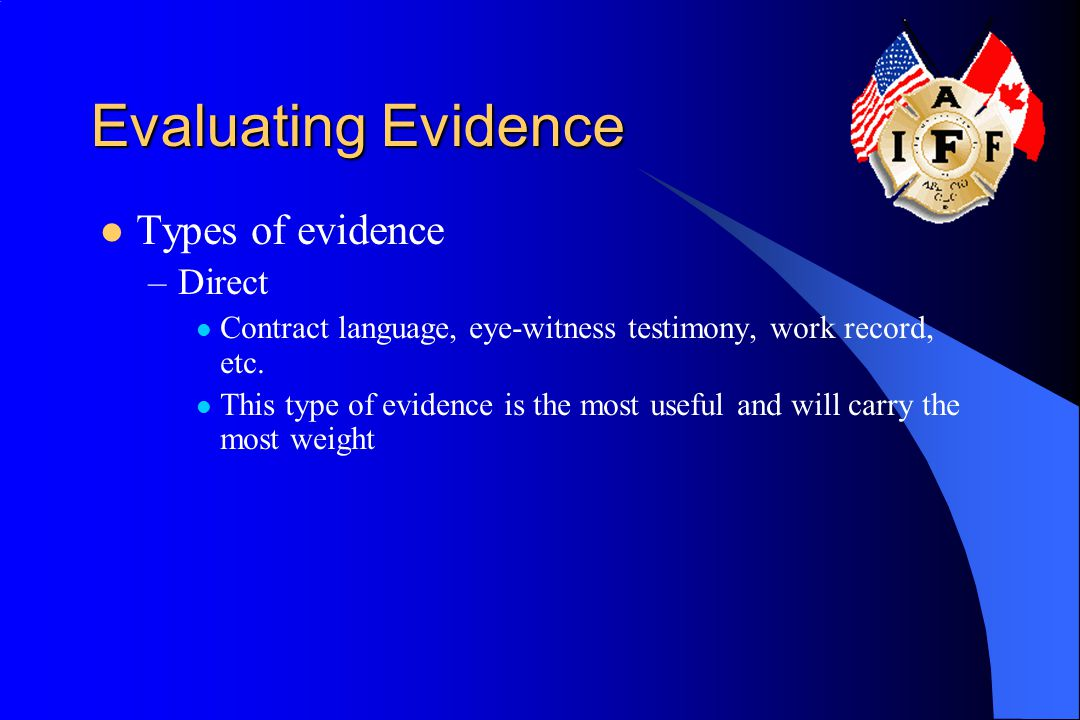 Evaluating Evidence Types of evidence Direct