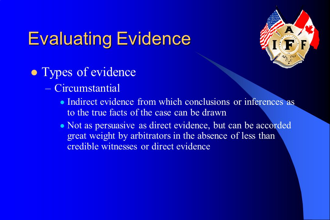 Evaluating Evidence Types of evidence Circumstantial