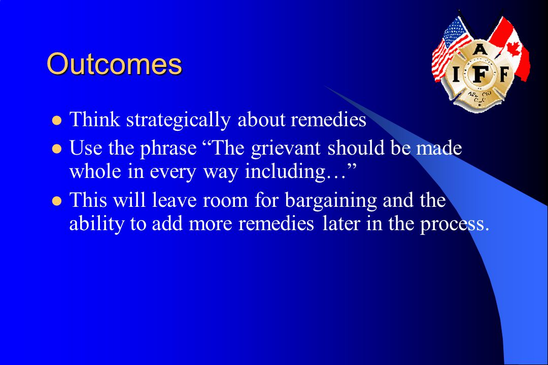 Outcomes Think strategically about remedies