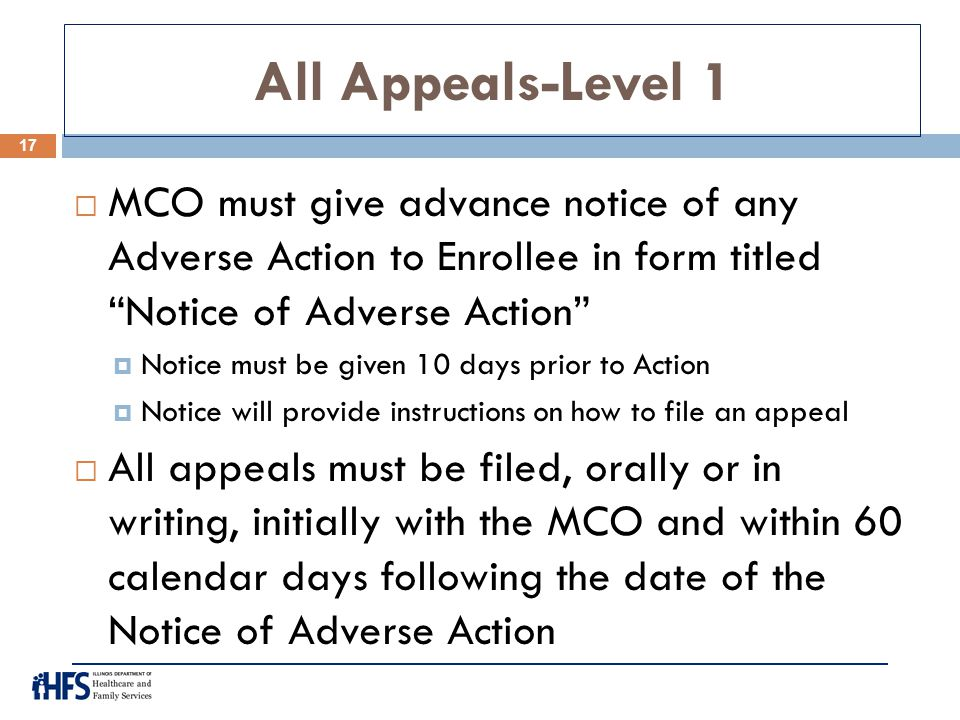 All Appeals-Level 1 MCO must give advance notice of any Adverse Action to Enrollee in form titled Notice of Adverse Action