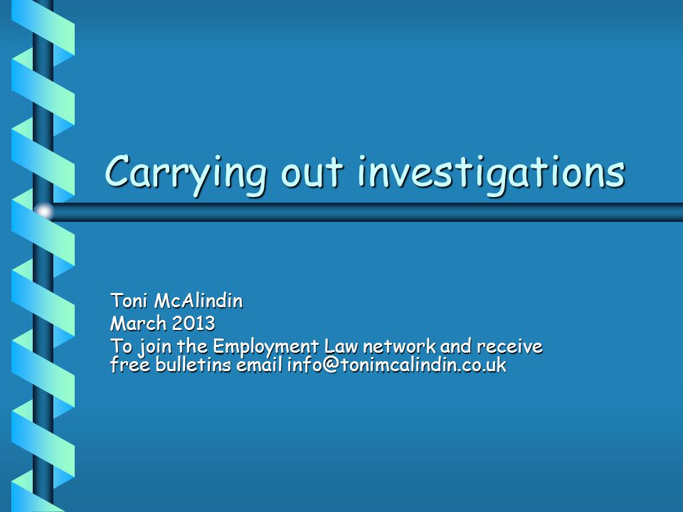 Carrying out investigations