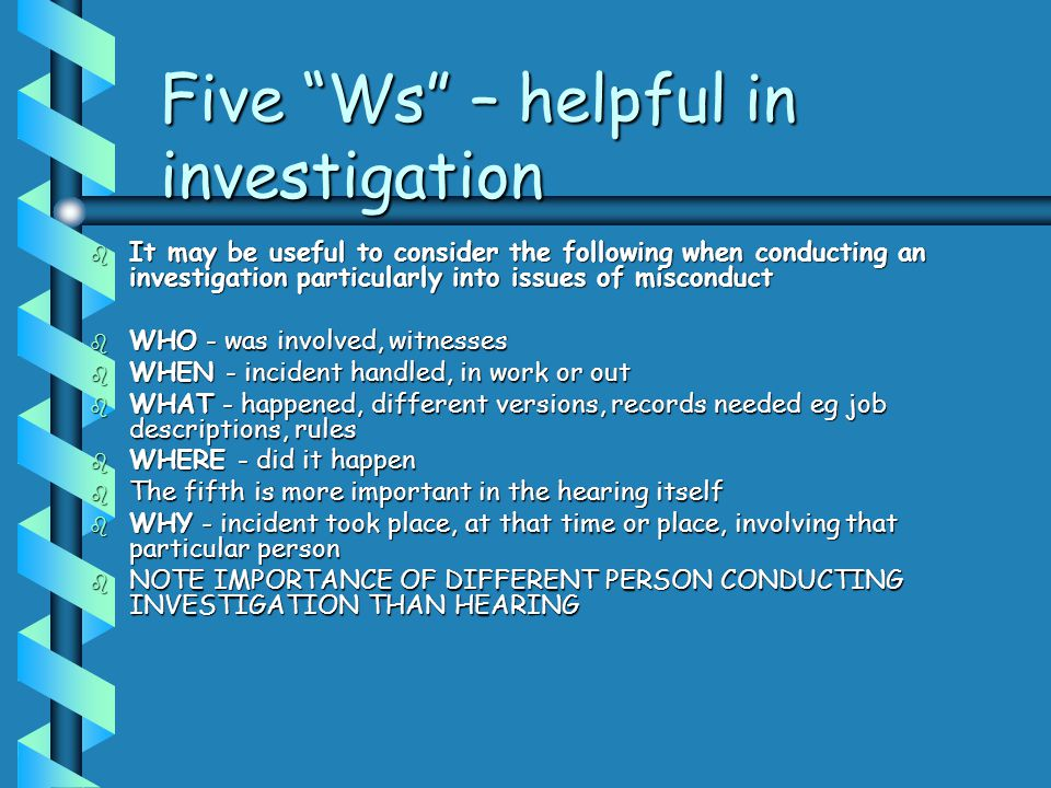 Five Ws – helpful in investigation