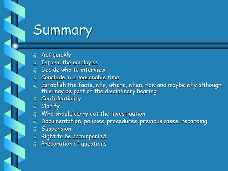 Summary Act quickly Inform the employee Decide who to interview