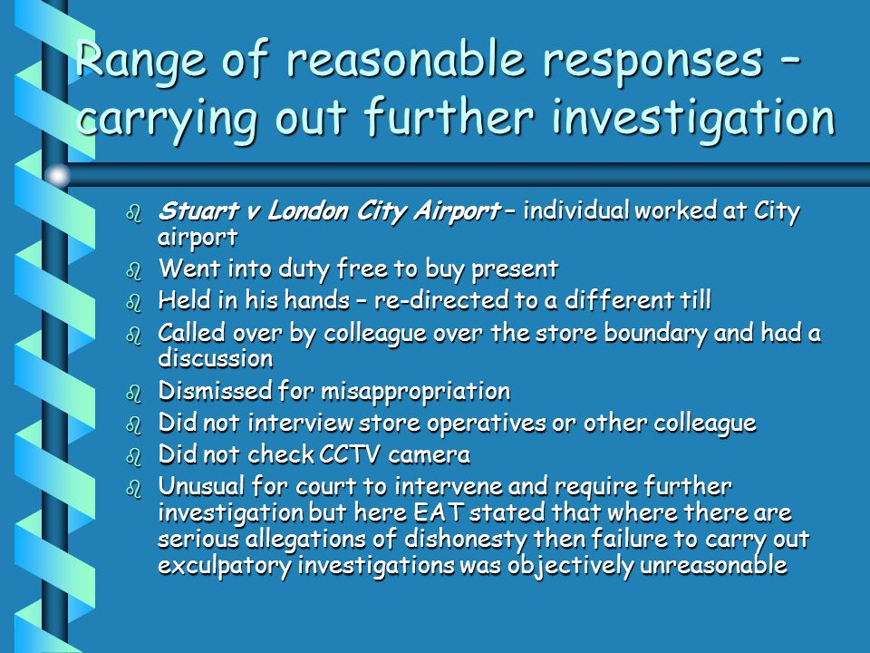 Range of reasonable responses – carrying out further investigation