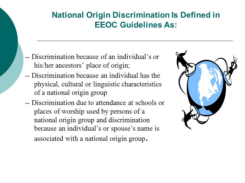 National Origin Discrimination Is Defined in EEOC Guidelines As: