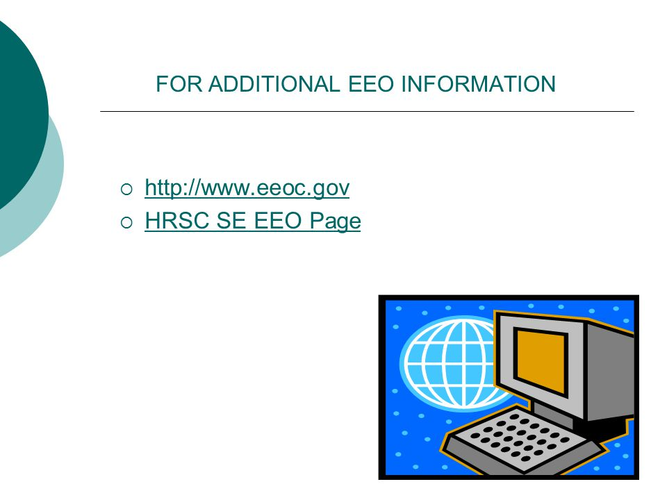 FOR ADDITIONAL EEO INFORMATION