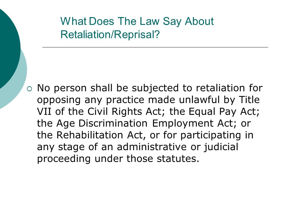 What Does The Law Say About Retaliation/Reprisal