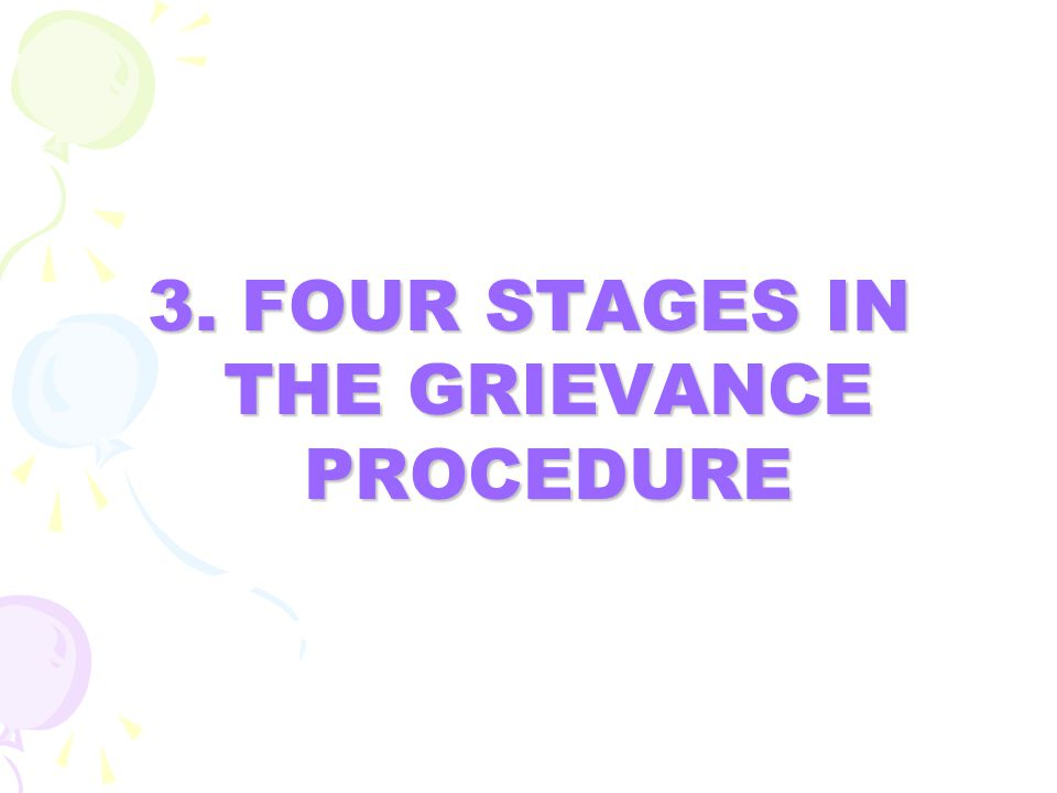 3. FOUR STAGES IN THE GRIEVANCE PROCEDURE