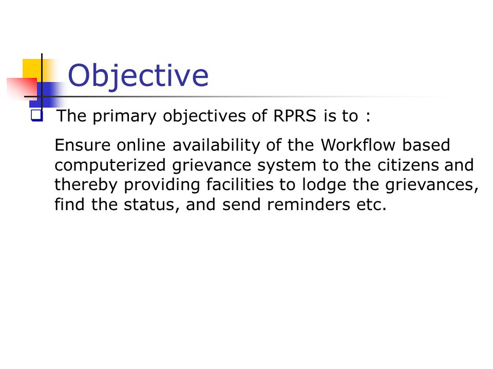 Objective The primary objectives of RPRS is to :