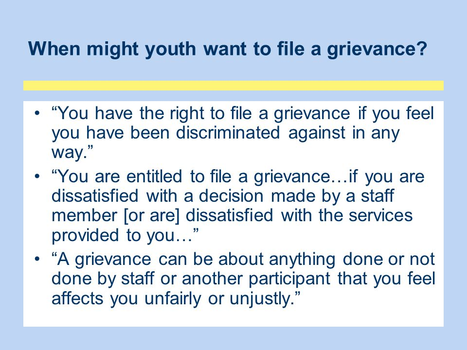 When might youth want to file a grievance