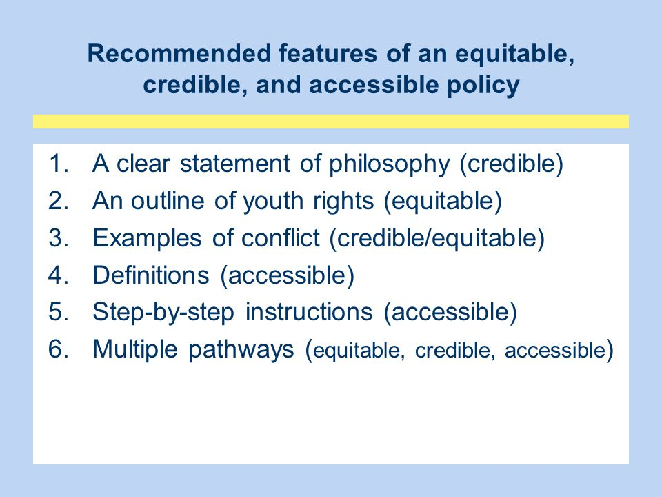 Recommended features of an equitable, credible, and accessible policy