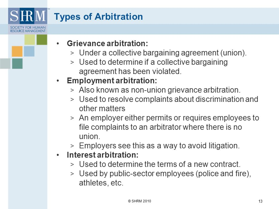 Types of Arbitration Grievance arbitration: