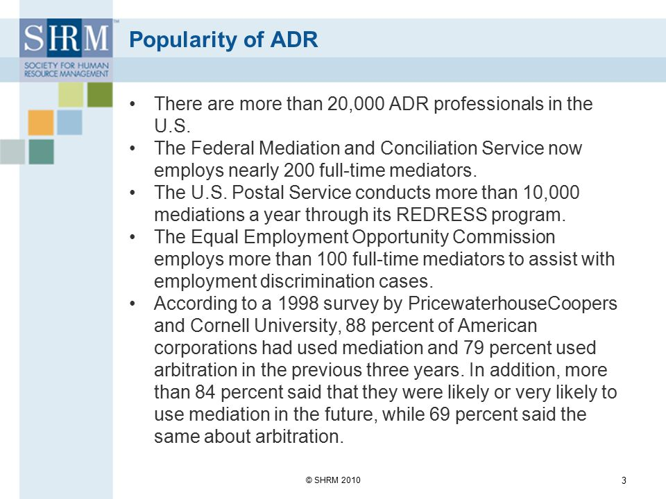 Popularity of ADR There are more than 20,000 ADR professionals in the U.S.