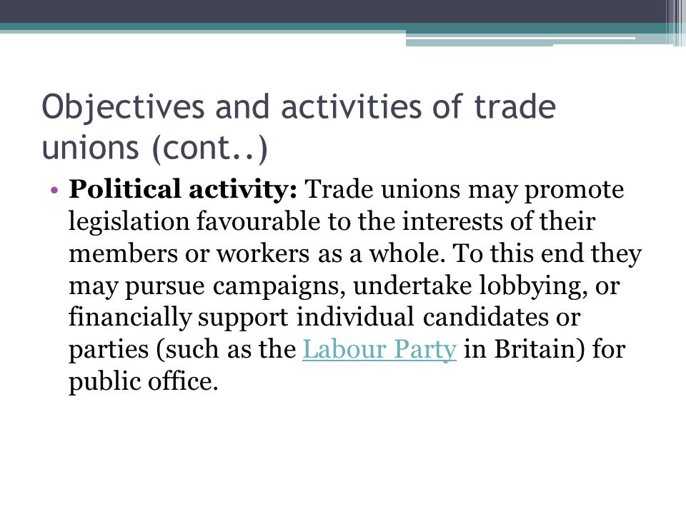 Objectives and activities of trade unions (cont..)