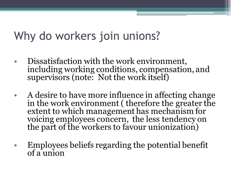 Why do workers join unions