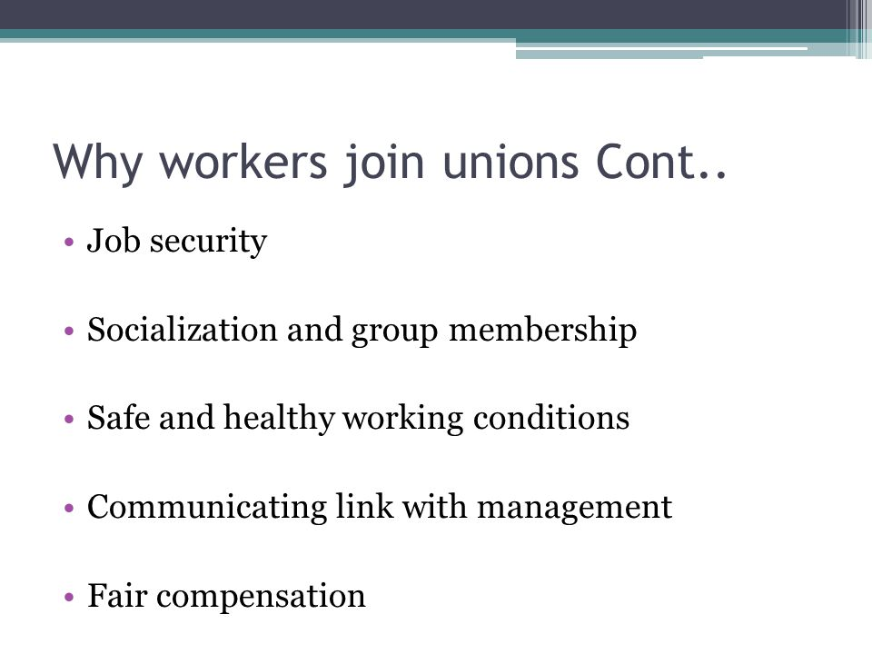 Why workers join unions Cont..