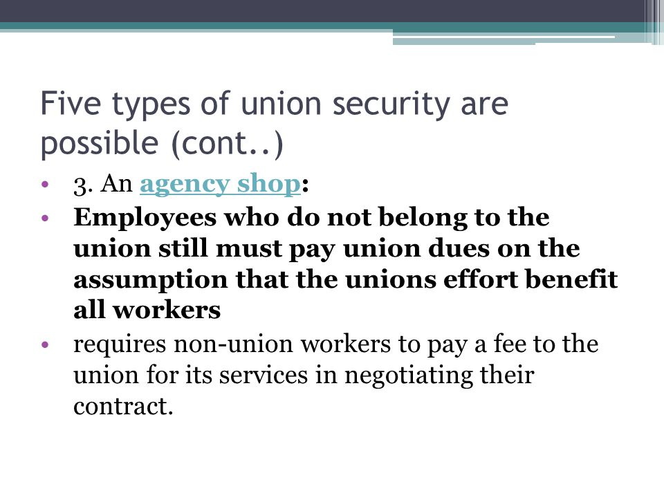 Five types of union security are possible (cont..)