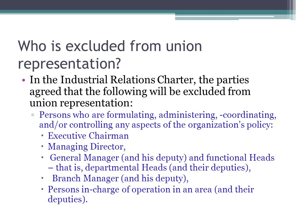 Who is excluded from union representation