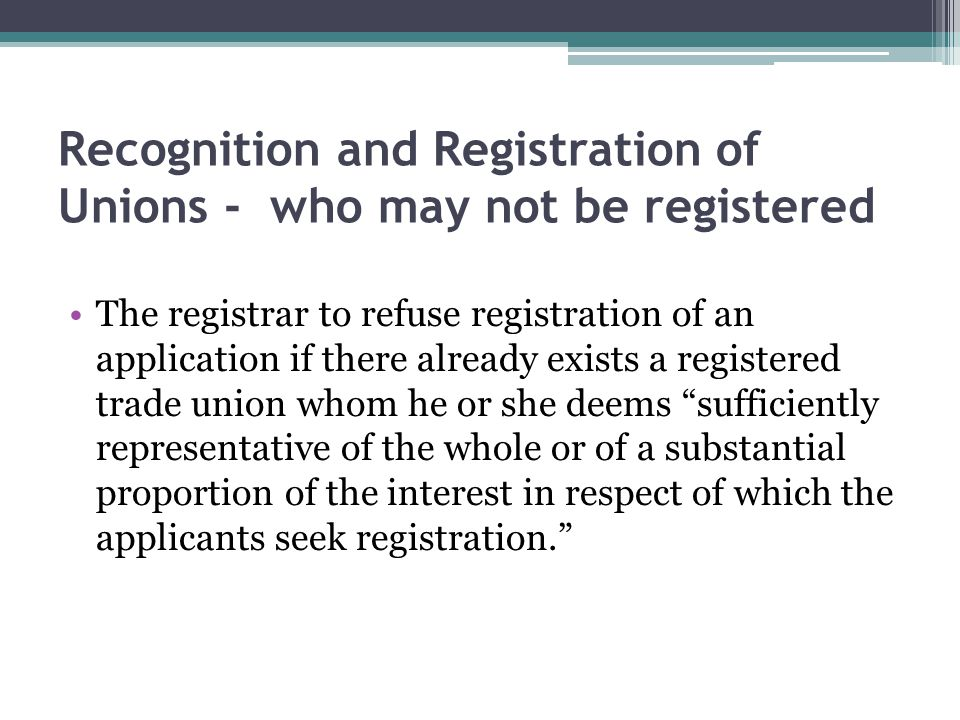 Recognition and Registration of Unions - who may not be registered