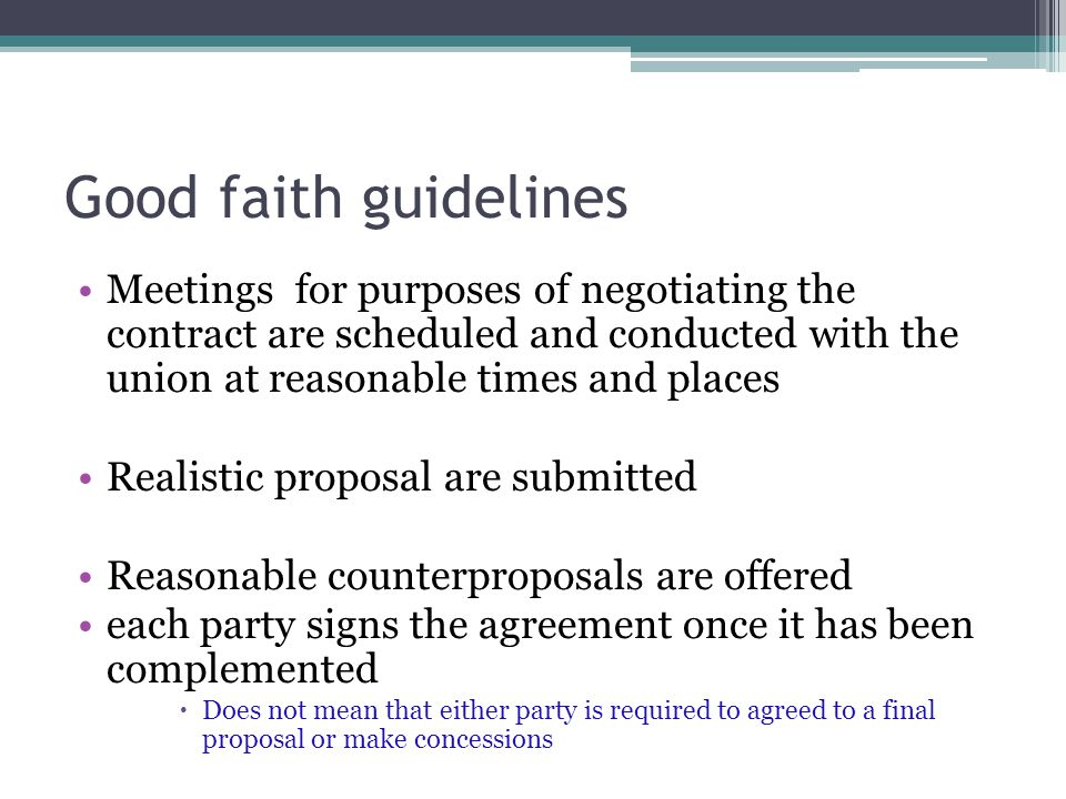 Good faith guidelines Meetings for purposes of negotiating the contract are scheduled and conducted with the union at reasonable times and places.