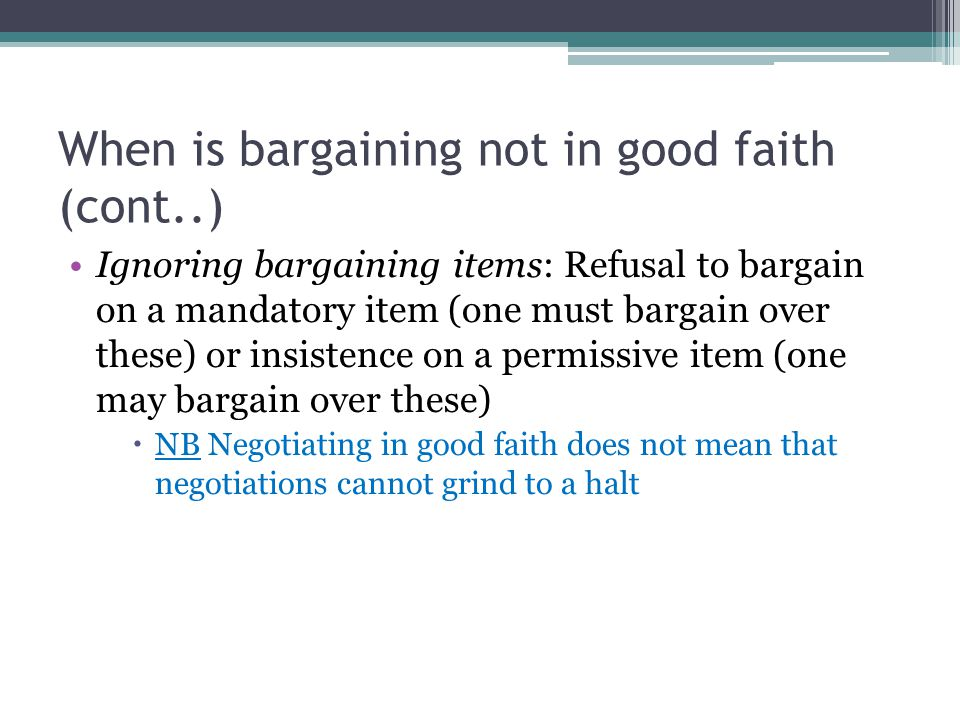 When is bargaining not in good faith (cont..)