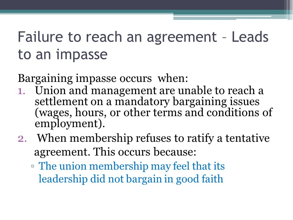 Failure to reach an agreement – Leads to an impasse