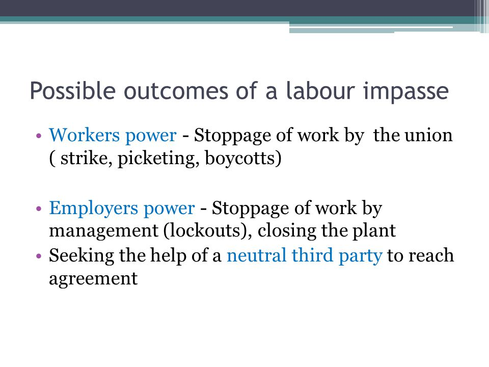 Possible outcomes of a labour impasse