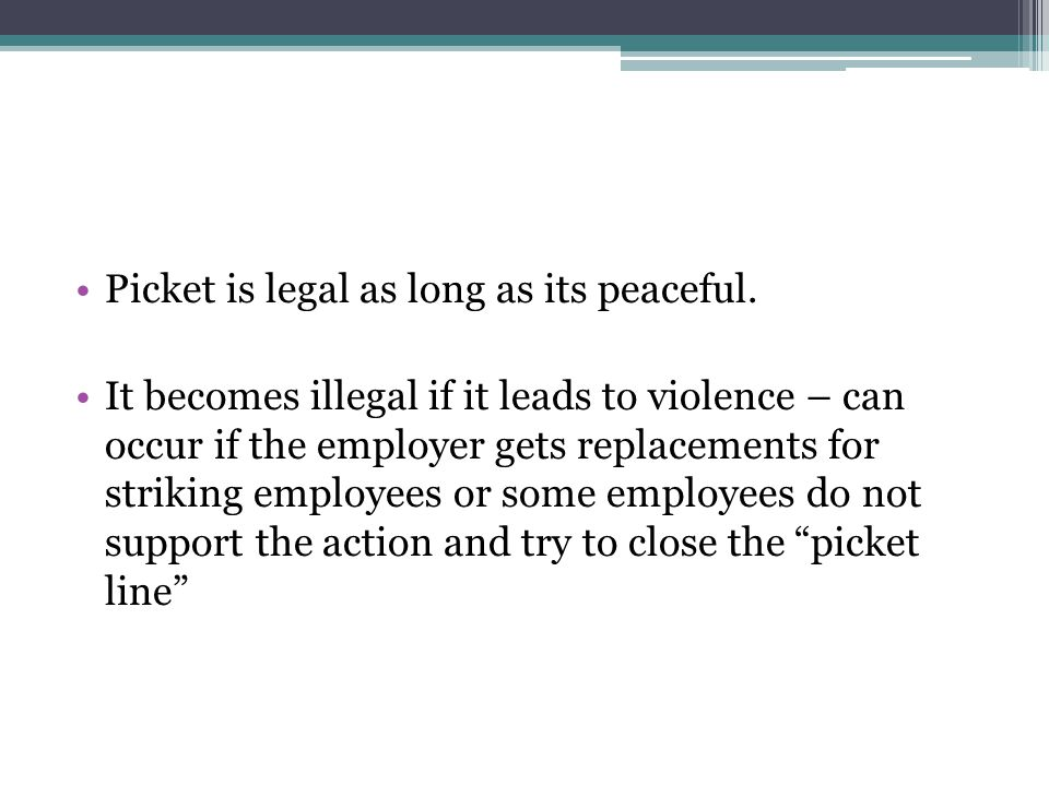 Picket is legal as long as its peaceful.