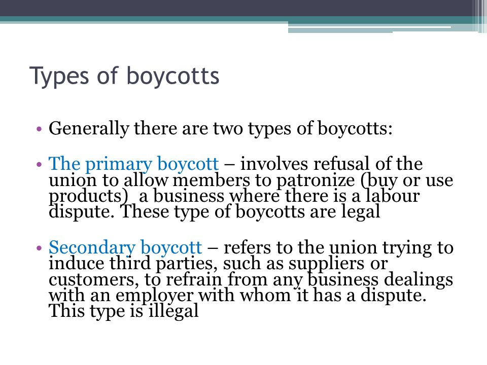 Types of boycotts Generally there are two types of boycotts: