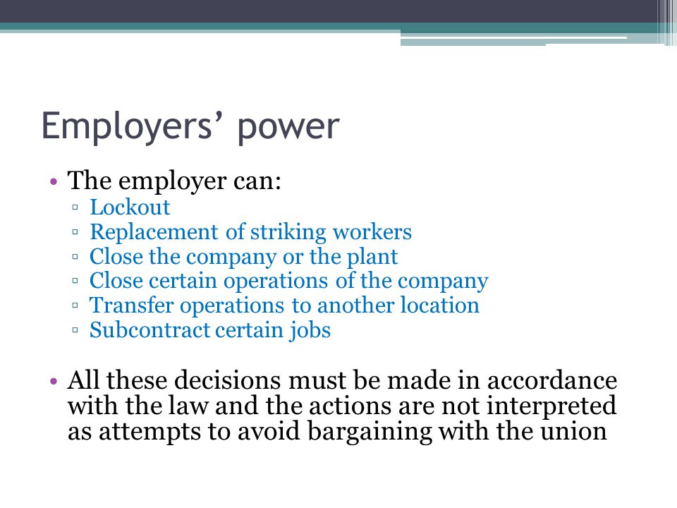 Employers' power The employer can: