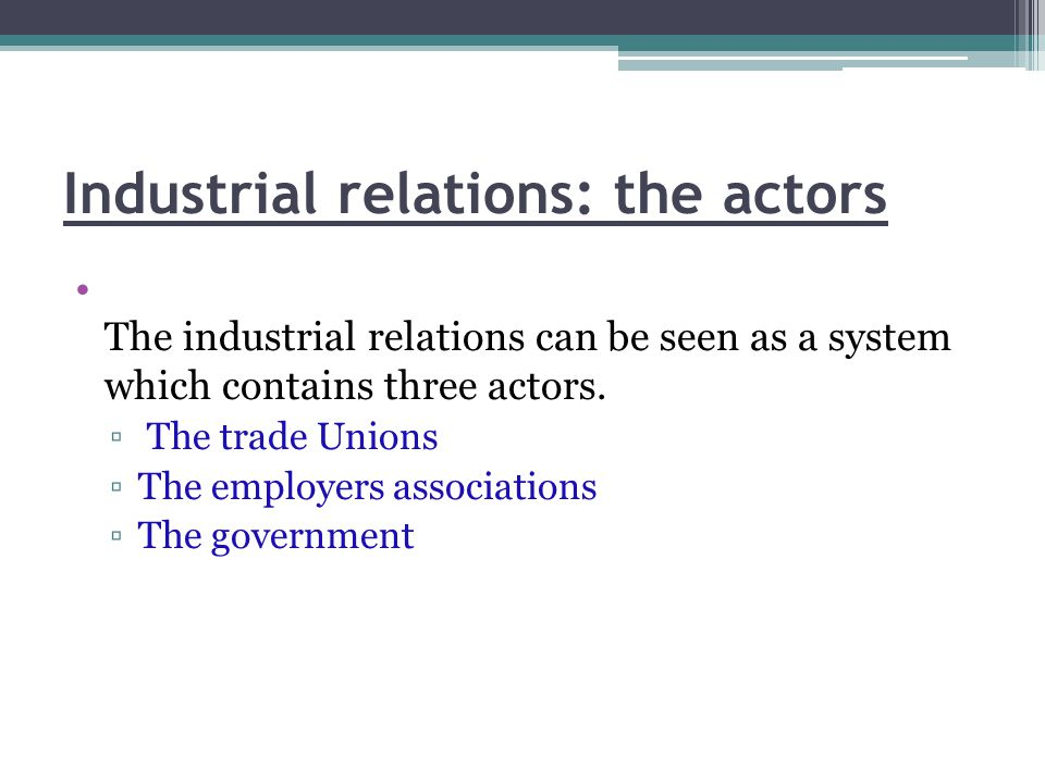 Industrial relations: the actors