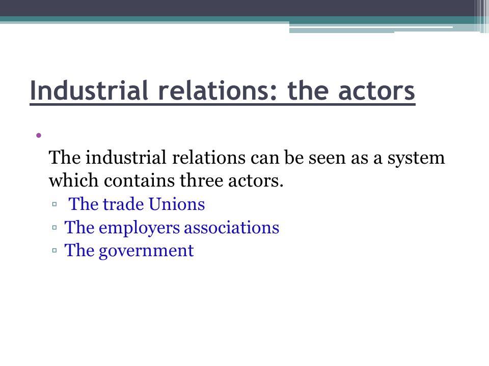 Industrial relations: the actors