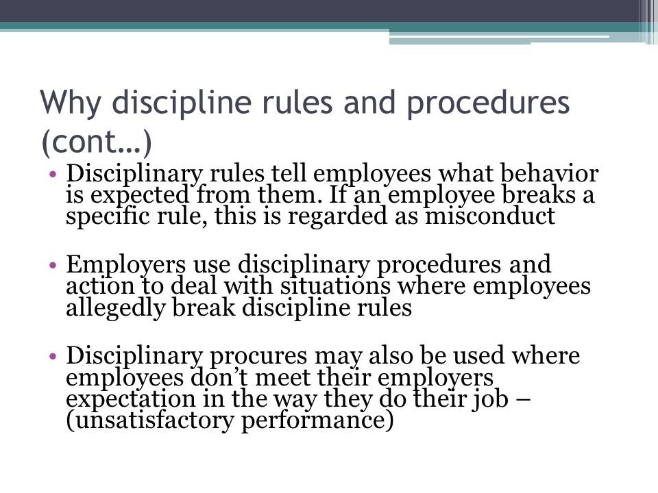 Why discipline rules and procedures (cont…)