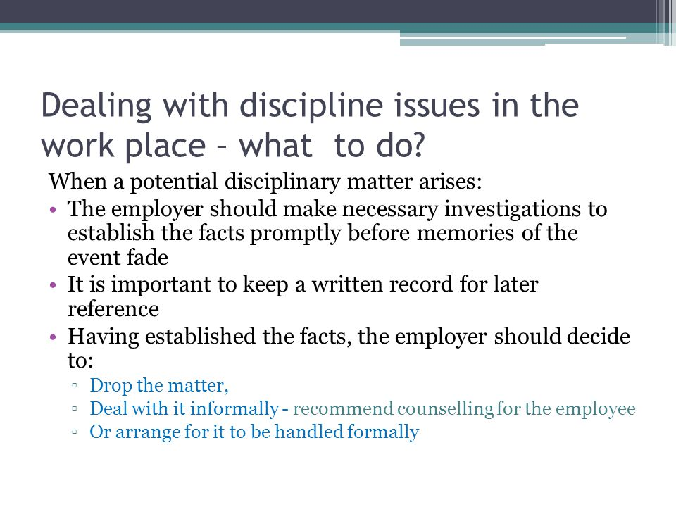 Dealing with discipline issues in the work place – what to do
