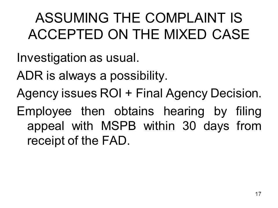 ASSUMING THE COMPLAINT IS ACCEPTED ON THE MIXED CASE