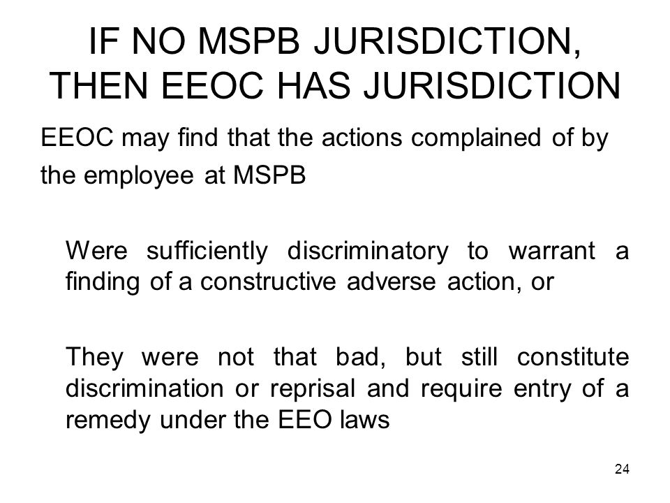 IF NO MSPB JURISDICTION, THEN EEOC HAS JURISDICTION