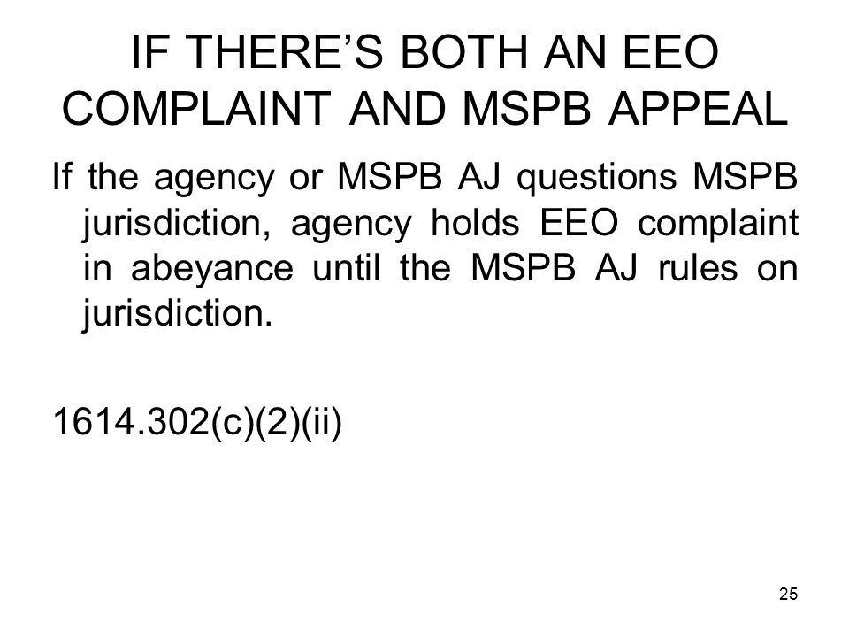 IF THERE'S BOTH AN EEO COMPLAINT AND MSPB APPEAL