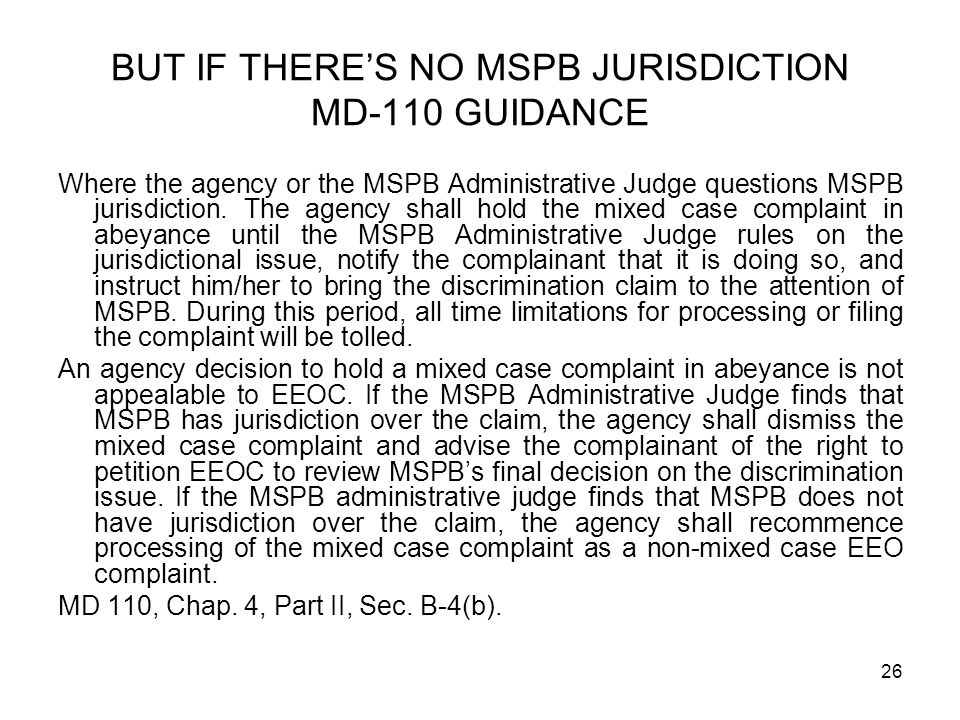BUT IF THERE'S NO MSPB JURISDICTION MD-110 GUIDANCE