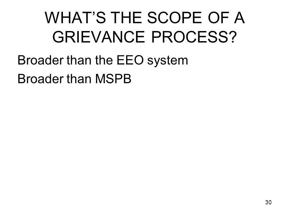 WHAT'S THE SCOPE OF A GRIEVANCE PROCESS
