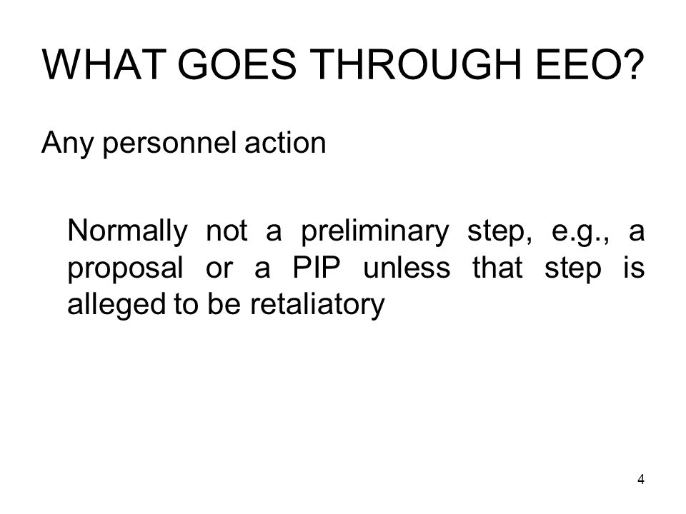 WHAT GOES THROUGH EEO Any personnel action