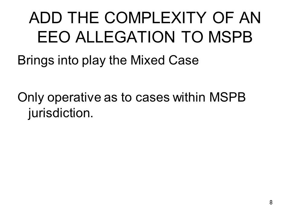 ADD THE COMPLEXITY OF AN EEO ALLEGATION TO MSPB