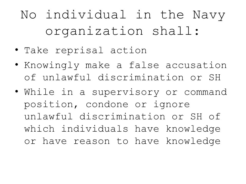 No individual in the Navy organization shall: