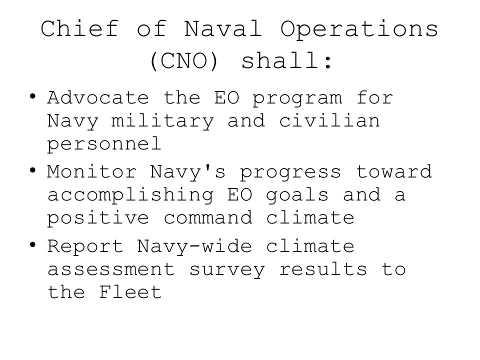 Chief of Naval Operations (CNO) shall: