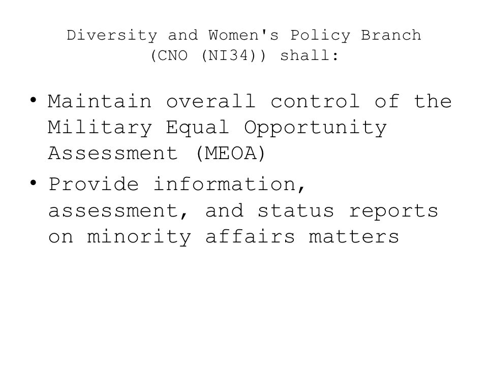 Diversity and Women s Policy Branch (CNO (NI34)) shall: