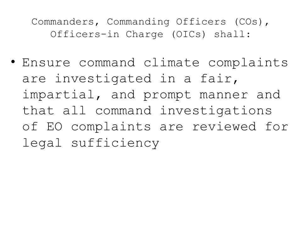 Commanders, Commanding Officers (COs), Officers-in Charge (OICs) shall: