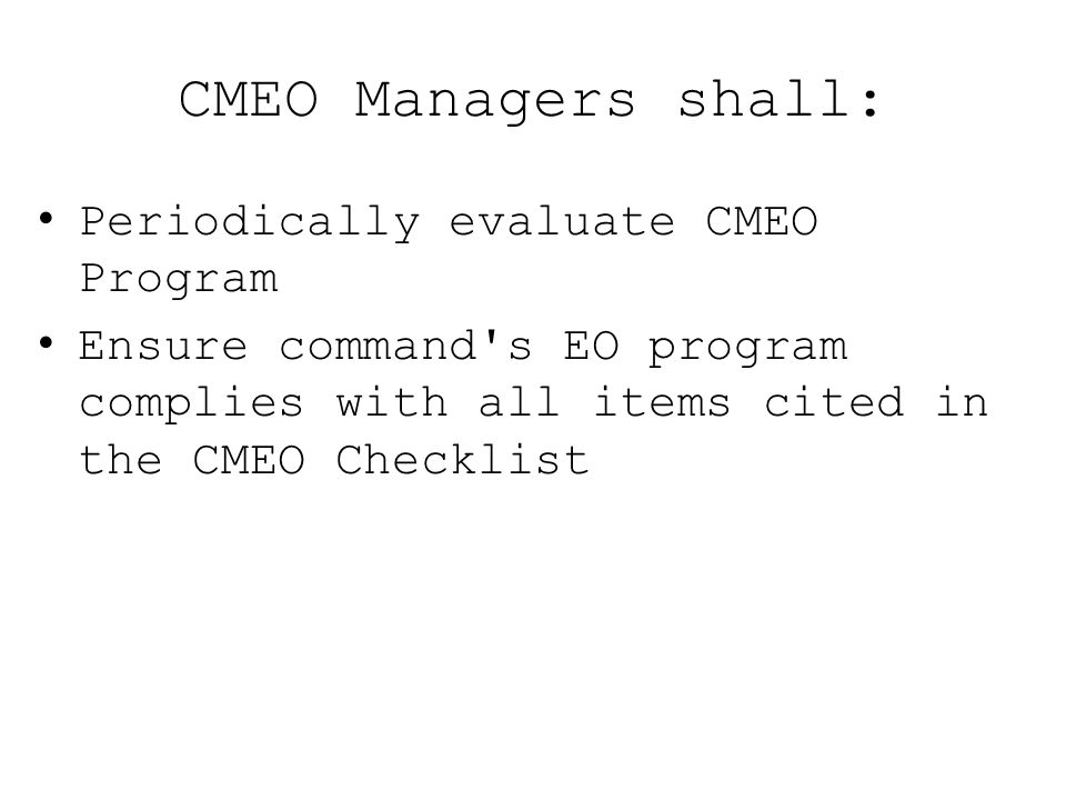 CMEO Managers shall: Periodically evaluate CMEO Program