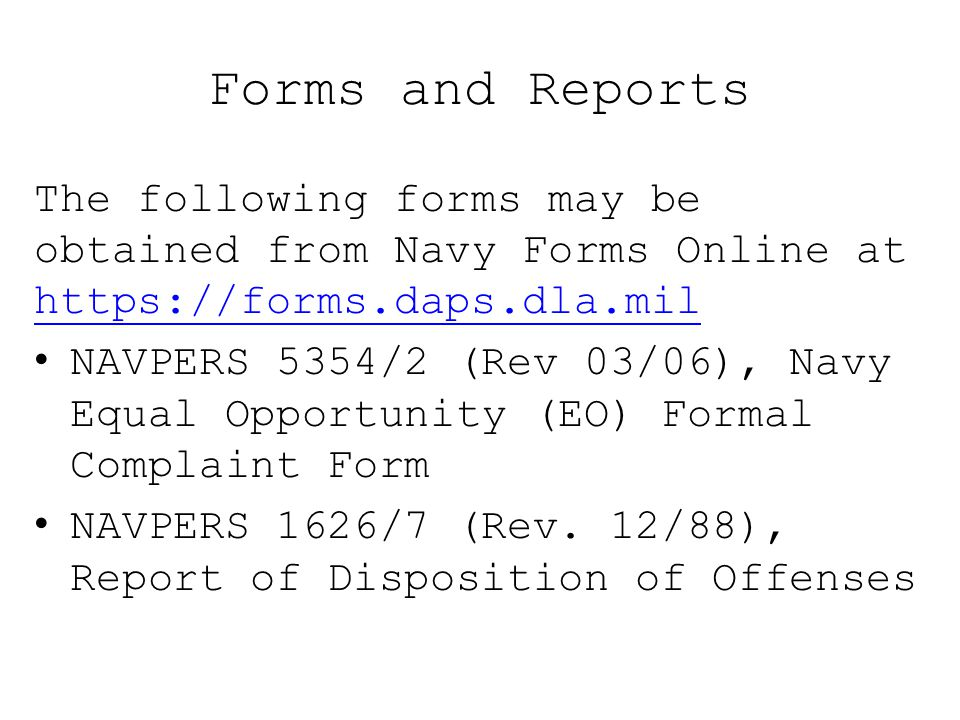 Forms and Reports The following forms may be obtained from Navy Forms Online at https://forms.daps.dla.mil.